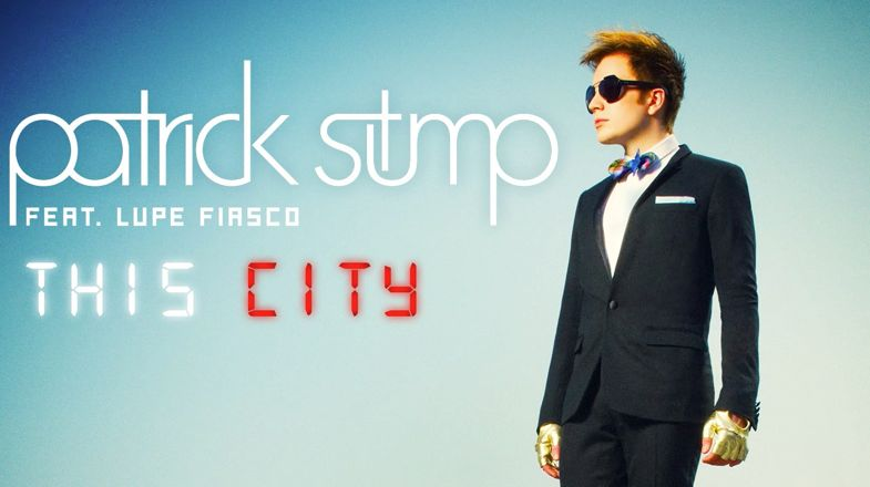 Patrick Stump feat. Lupe Fiasco – This City